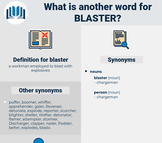 blaster, synonym blaster, another word for blaster, words like blaster, thesaurus blaster