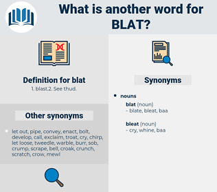 blat, synonym blat, another word for blat, words like blat, thesaurus blat