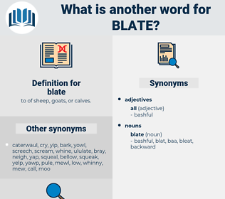 blate, synonym blate, another word for blate, words like blate, thesaurus blate