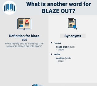 blaze out, synonym blaze out, another word for blaze out, words like blaze out, thesaurus blaze out