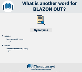blazon out, synonym blazon out, another word for blazon out, words like blazon out, thesaurus blazon out