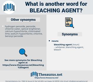 bleaching agent, synonym bleaching agent, another word for bleaching agent, words like bleaching agent, thesaurus bleaching agent
