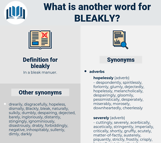 bleakly, synonym bleakly, another word for bleakly, words like bleakly, thesaurus bleakly