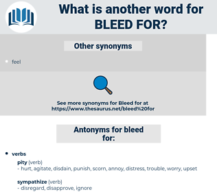 bleed for, synonym bleed for, another word for bleed for, words like bleed for, thesaurus bleed for