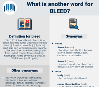 bleed, synonym bleed, another word for bleed, words like bleed, thesaurus bleed
