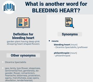bleeding heart, synonym bleeding heart, another word for bleeding heart, words like bleeding heart, thesaurus bleeding heart