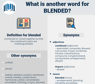 blended, synonym blended, another word for blended, words like blended, thesaurus blended