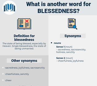 blessedness, synonym blessedness, another word for blessedness, words like blessedness, thesaurus blessedness