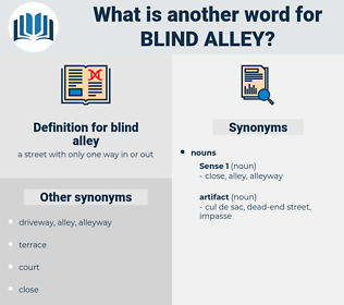 blind alley, synonym blind alley, another word for blind alley, words like blind alley, thesaurus blind alley