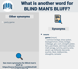 blind man's bluff, synonym blind man's bluff, another word for blind man's bluff, words like blind man's bluff, thesaurus blind man's bluff
