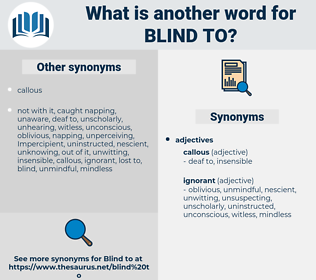 blind to, synonym blind to, another word for blind to, words like blind to, thesaurus blind to