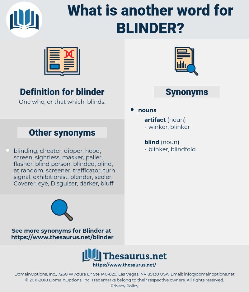 blinder, synonym blinder, another word for blinder, words like blinder, thesaurus blinder
