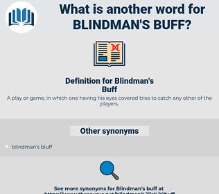 Blindman's Buff, synonym Blindman's Buff, another word for Blindman's Buff, words like Blindman's Buff, thesaurus Blindman's Buff