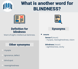 blindness, synonym blindness, another word for blindness, words like blindness, thesaurus blindness