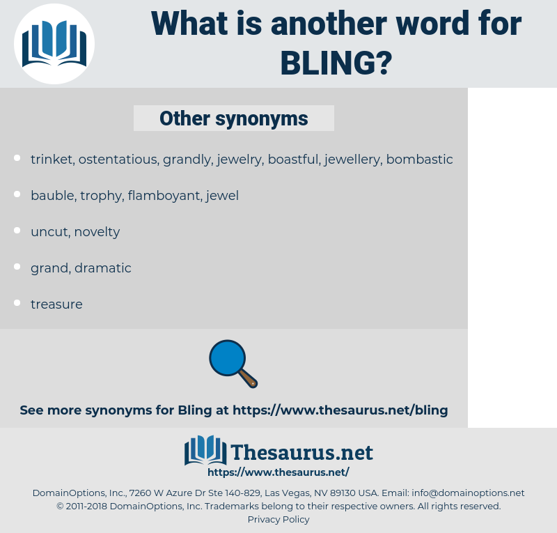 BLING, synonym BLING, another word for BLING, words like BLING, thesaurus BLING