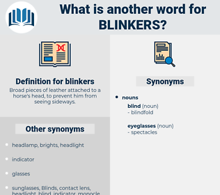 blinkers, synonym blinkers, another word for blinkers, words like blinkers, thesaurus blinkers
