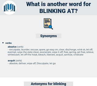 blinking at, synonym blinking at, another word for blinking at, words like blinking at, thesaurus blinking at