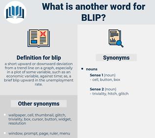 blip, synonym blip, another word for blip, words like blip, thesaurus blip