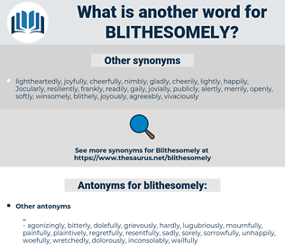 blithesomely, synonym blithesomely, another word for blithesomely, words like blithesomely, thesaurus blithesomely