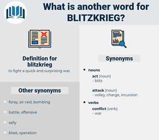 blitzkrieg, synonym blitzkrieg, another word for blitzkrieg, words like blitzkrieg, thesaurus blitzkrieg