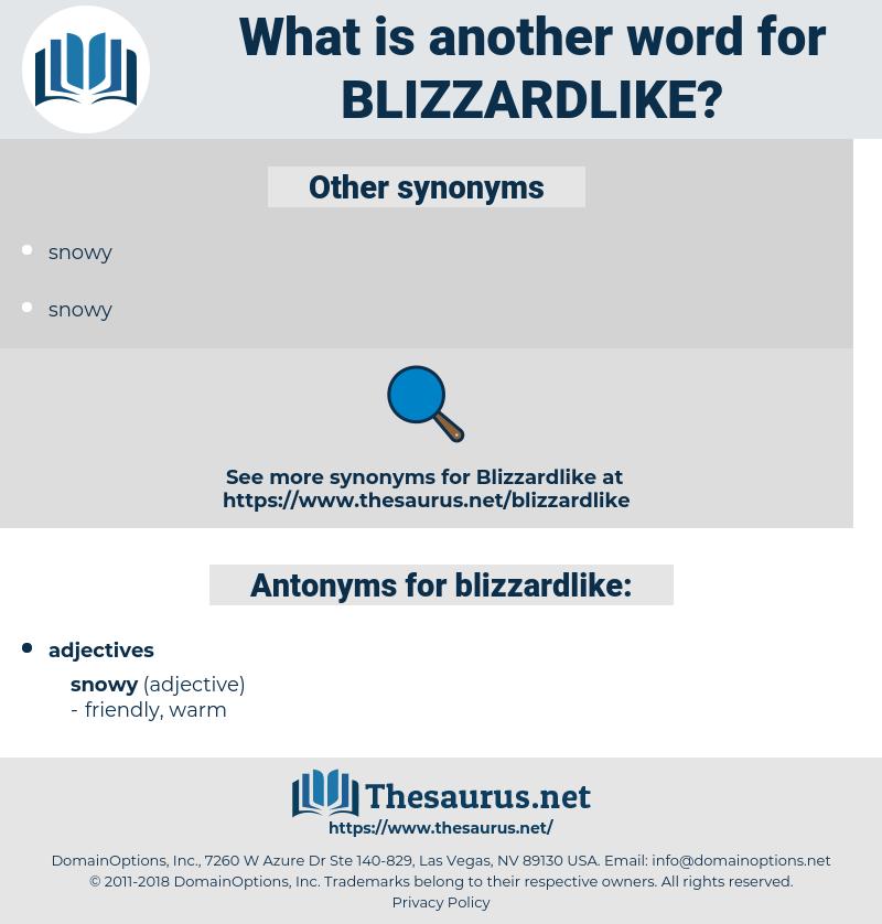 blizzardlike, synonym blizzardlike, another word for blizzardlike, words like blizzardlike, thesaurus blizzardlike