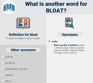 bloat, synonym bloat, another word for bloat, words like bloat, thesaurus bloat