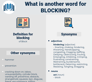 blocking, synonym blocking, another word for blocking, words like blocking, thesaurus blocking