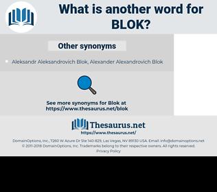 Blok, synonym Blok, another word for Blok, words like Blok, thesaurus Blok