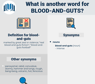 blood and guts, synonym blood and guts, another word for blood and guts, words like blood and guts, thesaurus blood and guts