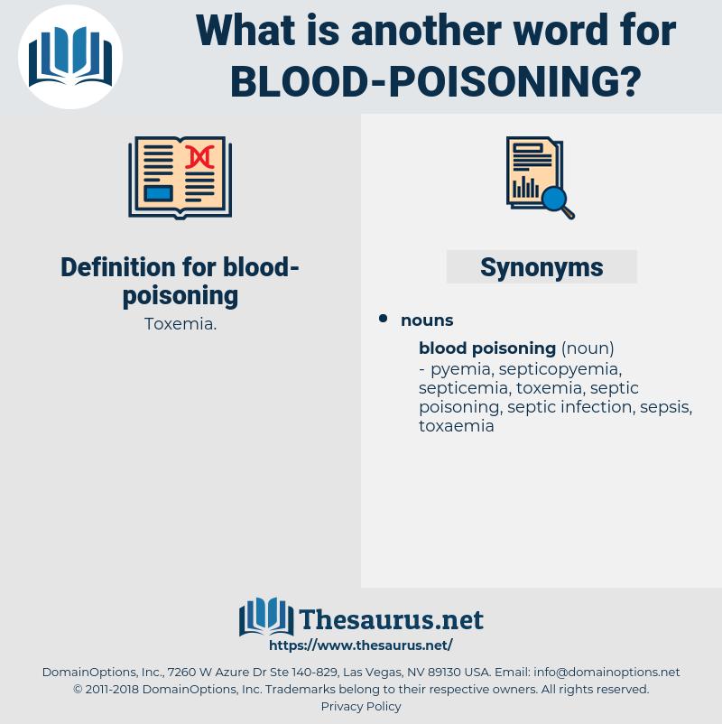 blood poisoning, synonym blood poisoning, another word for blood poisoning, words like blood poisoning, thesaurus blood poisoning