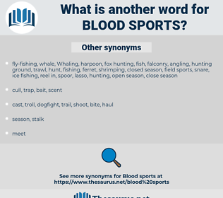 blood sports, synonym blood sports, another word for blood sports, words like blood sports, thesaurus blood sports