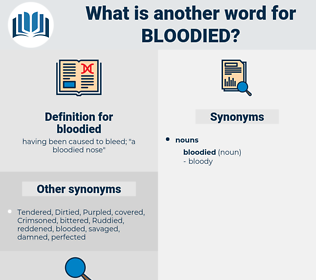bloodied, synonym bloodied, another word for bloodied, words like bloodied, thesaurus bloodied