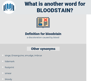 bloodstain, synonym bloodstain, another word for bloodstain, words like bloodstain, thesaurus bloodstain