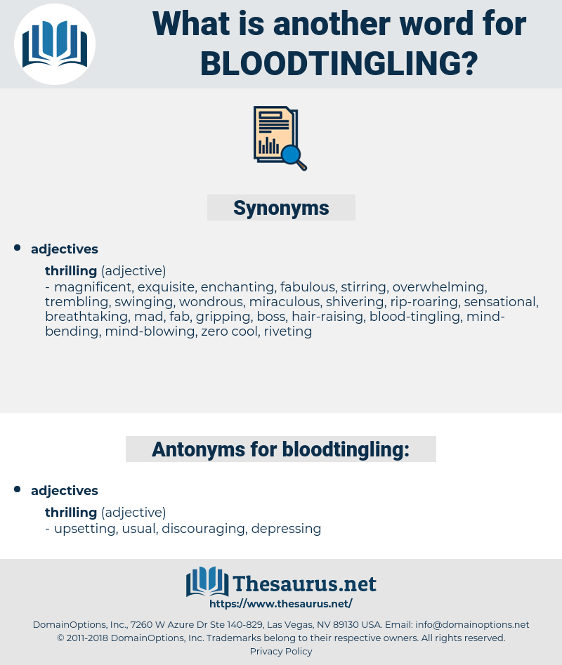 bloodtingling, synonym bloodtingling, another word for bloodtingling, words like bloodtingling, thesaurus bloodtingling