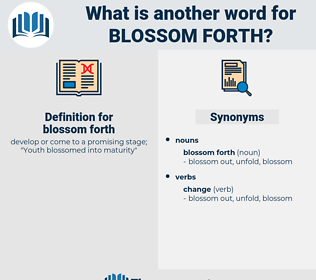 blossom forth, synonym blossom forth, another word for blossom forth, words like blossom forth, thesaurus blossom forth