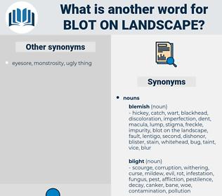 blot on landscape, synonym blot on landscape, another word for blot on landscape, words like blot on landscape, thesaurus blot on landscape
