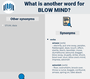 blow mind, synonym blow mind, another word for blow mind, words like blow mind, thesaurus blow mind