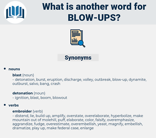 blow ups, synonym blow ups, another word for blow ups, words like blow ups, thesaurus blow ups