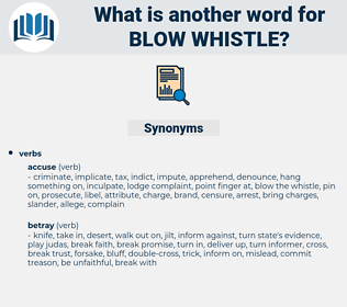 blow whistle, synonym blow whistle, another word for blow whistle, words like blow whistle, thesaurus blow whistle