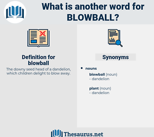 blowball, synonym blowball, another word for blowball, words like blowball, thesaurus blowball