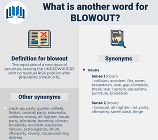 blowout, synonym blowout, another word for blowout, words like blowout, thesaurus blowout