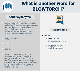 blowtorch, synonym blowtorch, another word for blowtorch, words like blowtorch, thesaurus blowtorch