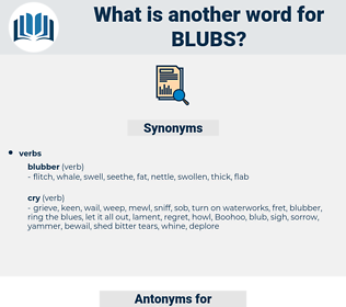 blubs, synonym blubs, another word for blubs, words like blubs, thesaurus blubs