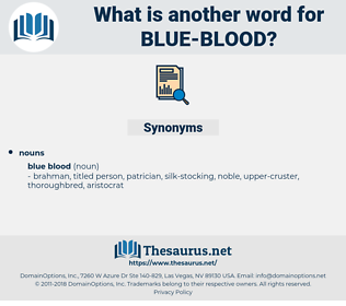 blue blood, synonym blue blood, another word for blue blood, words like blue blood, thesaurus blue blood