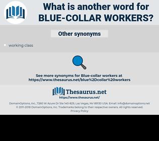 blue-collar workers, synonym blue-collar workers, another word for blue-collar workers, words like blue-collar workers, thesaurus blue-collar workers