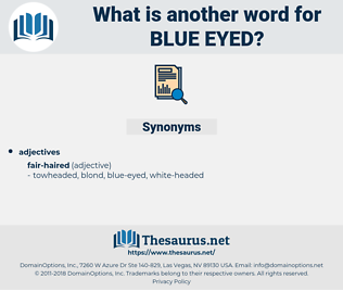 blue-eyed, synonym blue-eyed, another word for blue-eyed, words like blue-eyed, thesaurus blue-eyed