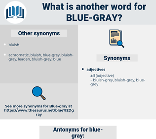 blue-gray, synonym blue-gray, another word for blue-gray, words like blue-gray, thesaurus blue-gray