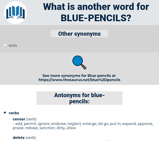 blue-pencils, synonym blue-pencils, another word for blue-pencils, words like blue-pencils, thesaurus blue-pencils