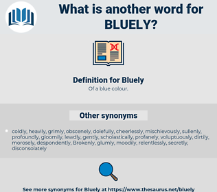 Bluely, synonym Bluely, another word for Bluely, words like Bluely, thesaurus Bluely