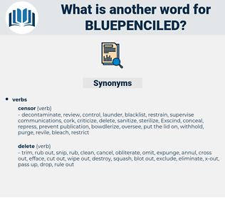 bluepenciled, synonym bluepenciled, another word for bluepenciled, words like bluepenciled, thesaurus bluepenciled